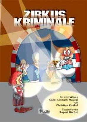 Zirkus Kriminale – Märchenbuch mit CD von Hörbst,  Rupert, Kunkel,  Christian