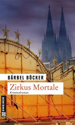 Zirkus Mortale von Böcker,  Bärbel
