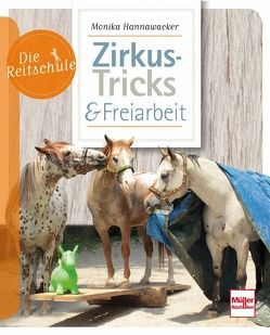 Zirkus-Tricks & Freiarbeit von Hannawacker,  Monika