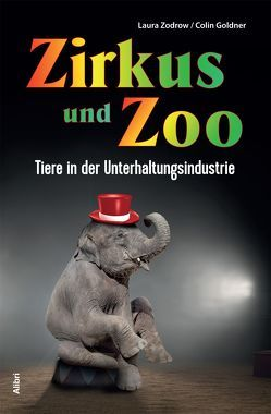 Zirkus und Zoo von Goldner,  Colin, Zodrow,  Laura