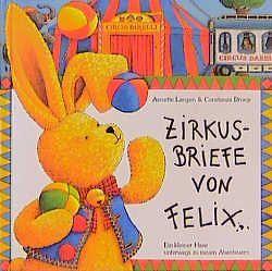 Zirkusbriefe von Felix von Droop,  Constanza, Langen,  Annette