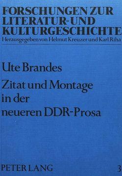 Zitat und Montage in der neueren DDR-Prosa von Brandes,  Ute