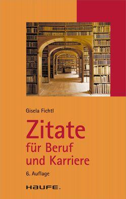 Zitate für Beruf und Karriere von Fichtl,  Gisela