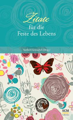 Zitate für die Feste des Lebens von Schnabel,  Norbert