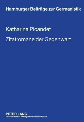 Zitatromane der Gegenwart von Picandet,  Katharina