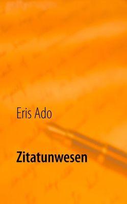 Zitatunwesen von Ado,  Eris