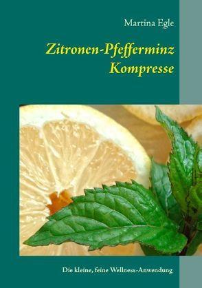 Zitronen-Pfefferminz-Kompresse von Egle,  Martina
