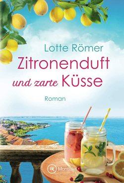 Zitronenduft und zarte Küsse von Römer,  Lotte