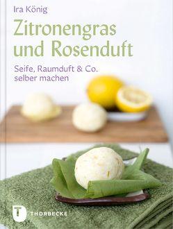 Zitronengras und Rosenduft von König,  Ira