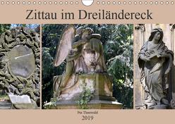 Zittau im Dreiländereck (Wandkalender 2019 DIN A4 quer) von Thauwald,  Pia