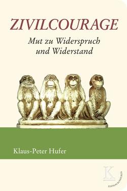 Zivilcourage: Mut zu Widerspruch und Widerstand von Hufer,  Klaus-Peter
