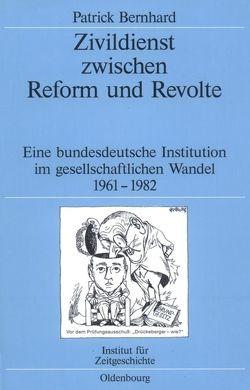 Zivildienst zwischen Reform und Revolte von Bernhard,  Patrick