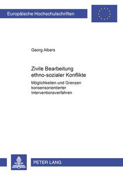 Zivile Bearbeitung ethno-sozialer Konflikte von Albers,  Georg