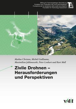 Zivile Drohnen – Herausforderungen und Perspektiven von Christen,  Markus, Guillaume,  Michel, Jablonowski,  Maximilian, Lenhart,  Peter, Moll,  Kurt