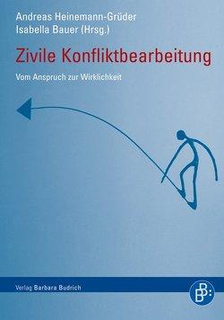 Zivile Konfliktbearbeitung von Bauer,  Isabella, Heinemann-Grüder,  Andreas