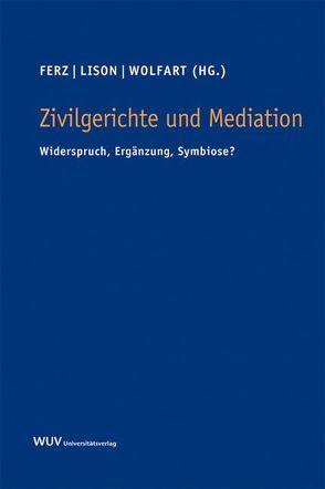 Zivilgerichte und Mediation von Ferz,  Sascha, Lison,  Alexander, Wolfart,  Eva M