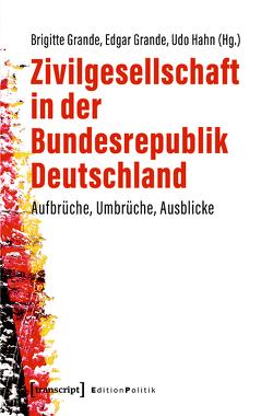 Zivilgesellschaft in der Bundesrepublik Deutschland von Grande,  Brigitte, Grande,  Edgar, Hahn,  Udo
