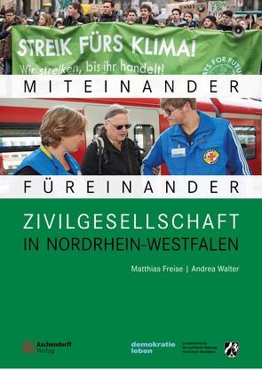 Zivilgesellschaft in Nordrhein-Westfalen von Freise,  Matthias, Walter,  Andrea