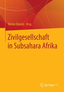 Zivilgesellschaft in Subsahara Afrika von Eberlei,  Walter