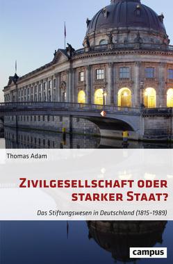 Zivilgesellschaft oder starker Staat? von Adam,  Thomas