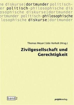 Zivilgesellschaft und Gerechtigkeit von Meyer,  Thomas, Vorholt,  Udo