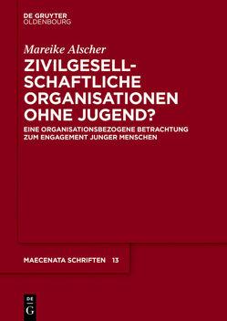 Zivilgesellschaftliche Organisationen ohne Jugend? von Alscher,  Mareike