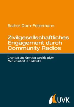 Zivilgesellschaftliches Engagement durch Community Radios von Dorn-Fellermann,  Esther