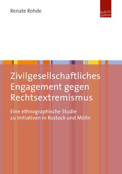 Zivilgesellschaftliches Engagement gegen Rechtsextremismus von Rohde,  Renate