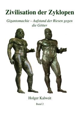 Zivilisation der Zyklopen von Kalweit,  Holger