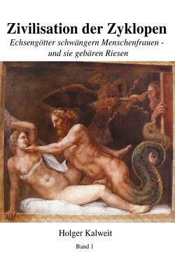 Zivilisation dre Zyklopen von Kalweit,  Holger