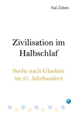 Zivilisation im Halbschlaf von Zabes,  Nai