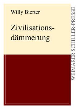Zivilisationsdämmerung von Bierter,  Willy