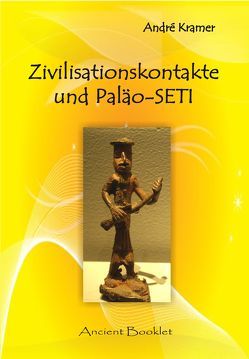 Zivilisationskontakte und Paläo-SETI von Kramer,  André