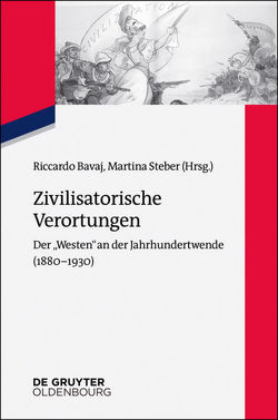 Zivilisatorische Verortungen von Bavaj,  Riccardo, Steber,  Martina