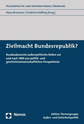 Zivilmacht Bundesrepublik? von Brummer,  Klaus, Kießling,  Friedrich
