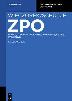Zivilprozessordnung und Nebengesetze / §§ 1110-1117, KapMuG, MediationsG, EGZPO, GVG, EGGVG von et al., Großerichter,  Helge, Kruis,  Ferdinand, Reuschle,  Fabian
