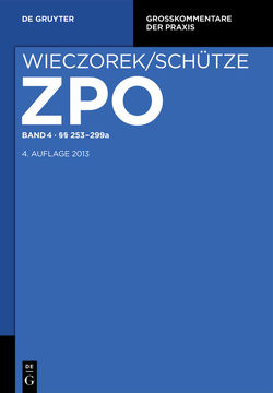Zivilprozessordnung und Nebengesetze / §§ 253-299a von Ahrens,  Hans-Jürgen, Assmann,  Dorothea, Schütze,  Rolf A, Weth,  Stephan