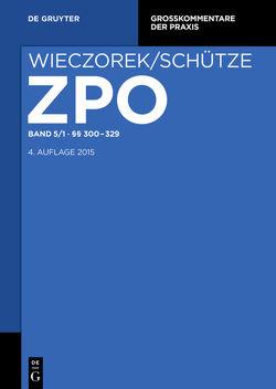 Zivilprozessordnung und Nebengesetze / §§ 300-329 von Büscher,  Wolfgang, Rensen,  Hartmut, Schütze,  Rolf A