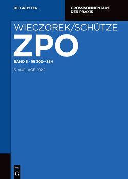 Zivilprozessordnung und Nebengesetze / §§ 300-354 von Büscher,  Wolfgang, Rensen,  Hartmut