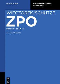 Zivilprozessordnung und Nebengesetze / §§ 50-77 von Mansel,  Heinz-Peter, Schulze,  Götz, Wax,  Andreas