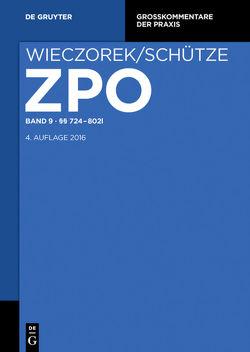 Zivilprozessordnung und Nebengesetze / §§ 724-802l von Bittmann,  David-Christoph, Paulus,  Christoph G., Schütze,  Rolf A, Smid,  Stefan, Spohnheimer,  Frank