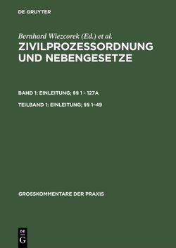 Zivilprozessordnung und Nebengesetze. Einleitung; §§ 1 – 127a / Einleitung; §§ 1–49 von Gamp,  Lothar, Hausmann,  Rainer, Niemann,  Otto, Prütting,  Hanns, Schütze,  Rolf A