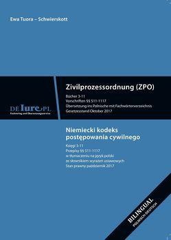 Zivilprozessordnung ZPO. Bücher 3-11. Übersetzung ins Polnische mit Fachwörterbuchverzeichnis von Tuora-Schwierskott,  Ewa