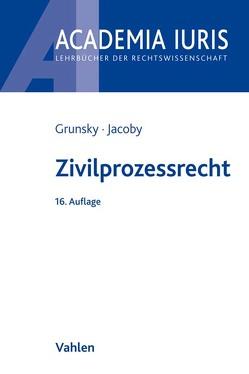 Zivilprozessrecht von Grunsky,  Wolfgang, Jacoby,  Florian