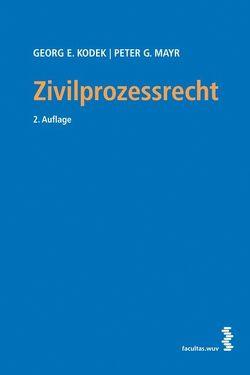 Zivilprozessrecht von Kodek,  Georg E., Mayr,  Peter G.