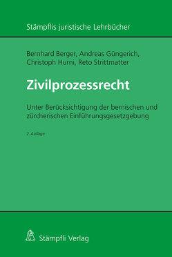 Zivilprozessrecht von Berger,  Bernhard, Güngerich,  Andreas, Hurni,  Christoph, Strittmatter,  Reto