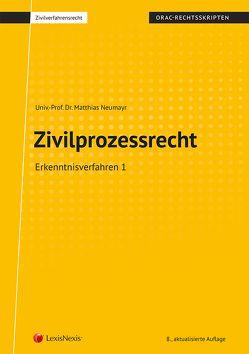 Zivilprozessrecht Erkenntnisverfahren 1 von Neumayr,  Matthias