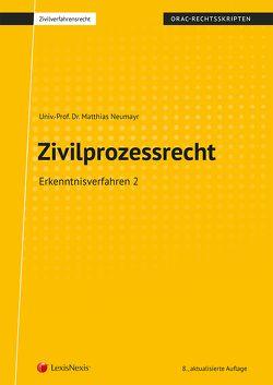 Zivilprozessrecht Erkenntnisverfahren 2 von Neumayr,  Matthias