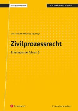 Zivilprozessrecht Erkenntnisverfahren 3 von Neumayr,  Matthias