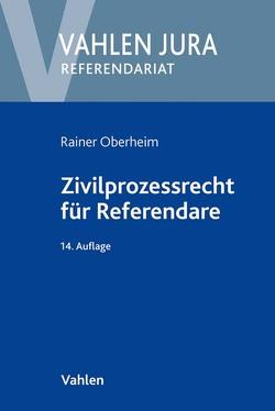 Zivilprozessrecht für Referendare von Oberheim,  Rainer